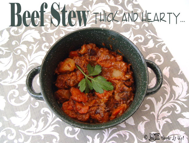 Beef Stew. Thick and Hearty.