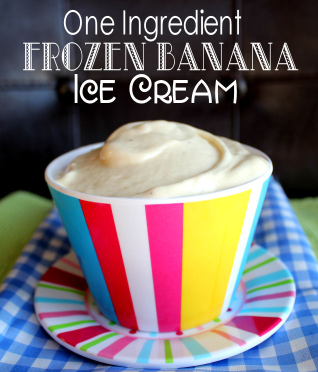 One Ingredient Frozen Banana Ice Cream