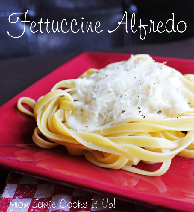 Classic Fettucine Alfredo from Jamie Cooks It Up!