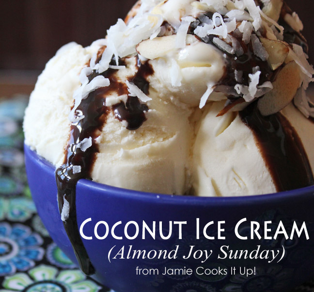 Coconut Ice Cream (Almond Joy Sunday) from Jamie Cooks It Up!