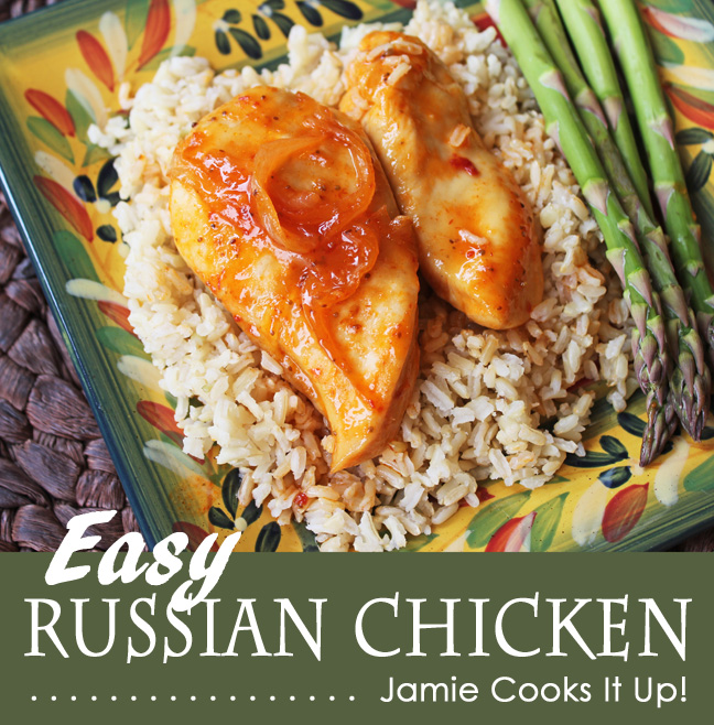 Easy Russian Chicken from Jamie Cooks It Up!!!