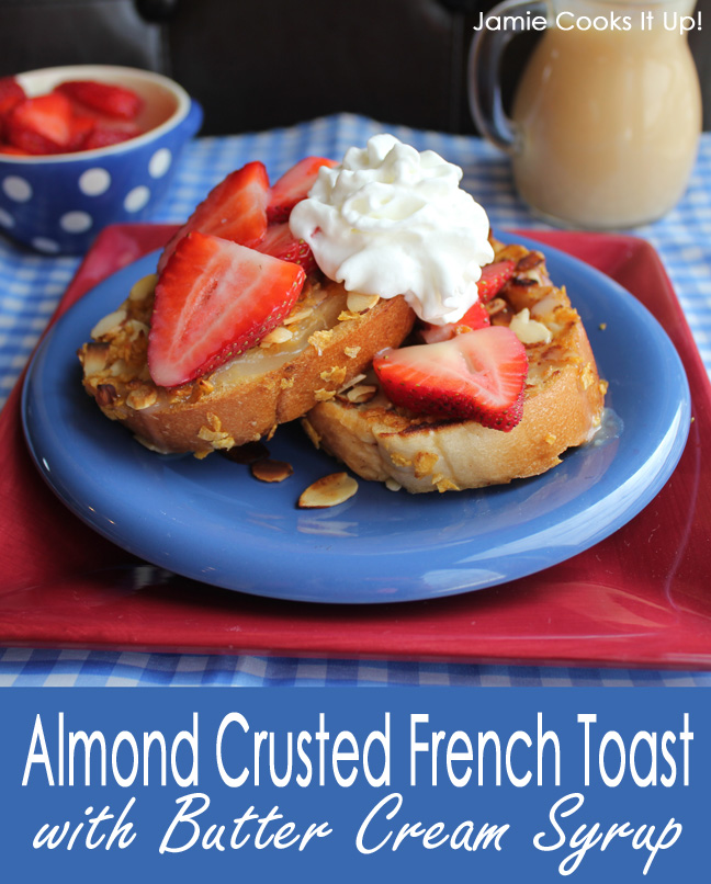 Almond Crusted Cinnamon French Toast with Butter Cream Syrup from Jamie Cooks It Up!