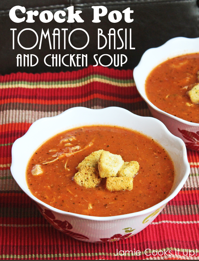 Crock Pot Tomato Basil and Chicken Soup from Jamie Cooks It Up!