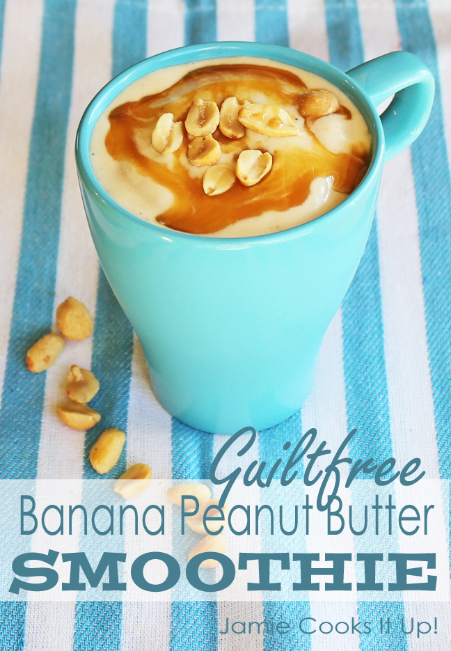 Guiltfree Banana Peanut Butter Smoothie from Jamie Cooks It Up!