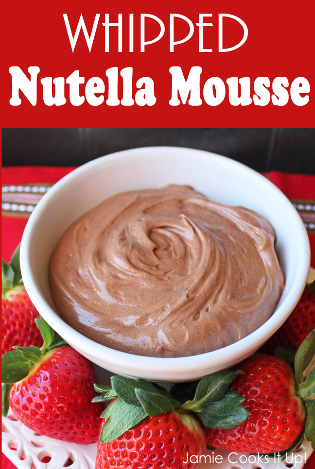 Whipped Nutella Mousse from Jamie Cooks It Up!