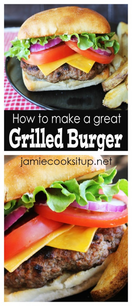 How to make a great grilled burger from Jamie Cooks It Up!