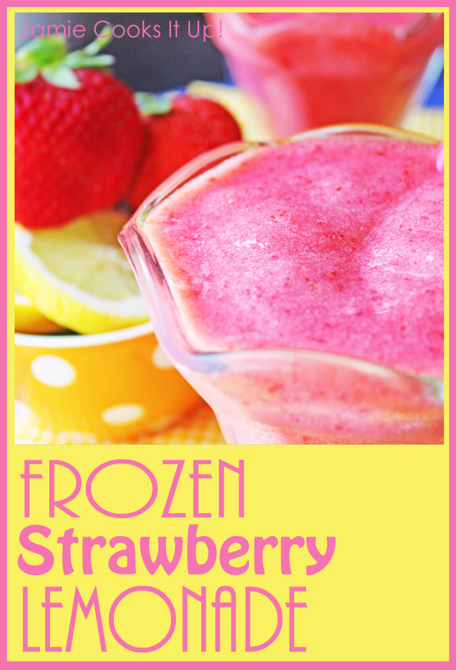 Frozen Strawberry Lemonade from Jamie Cooks It Up!!
