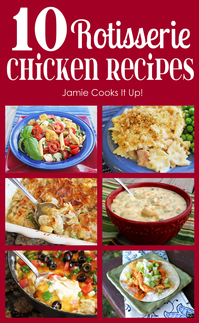 10 Rotisserie Chicken Recipes from Jamie Cooks It Up