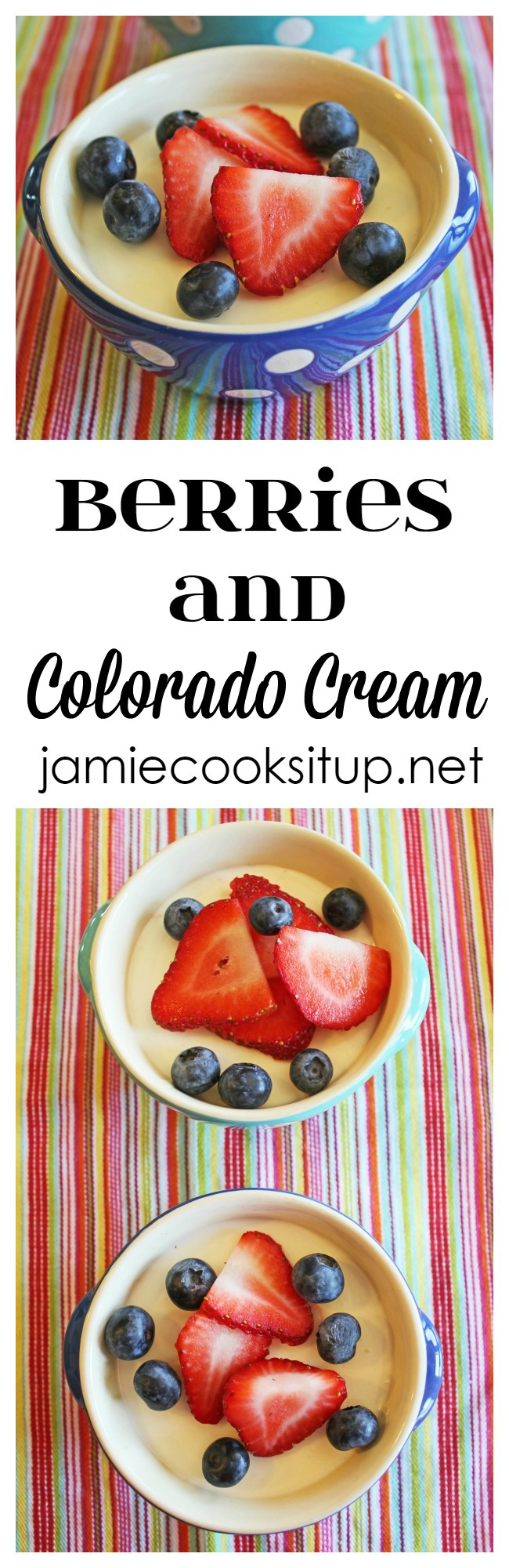 Berries and Colorado Cream from Jamie Cooks It Up!