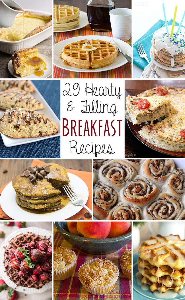 29 Hearty and Filling Breakfast Recipes