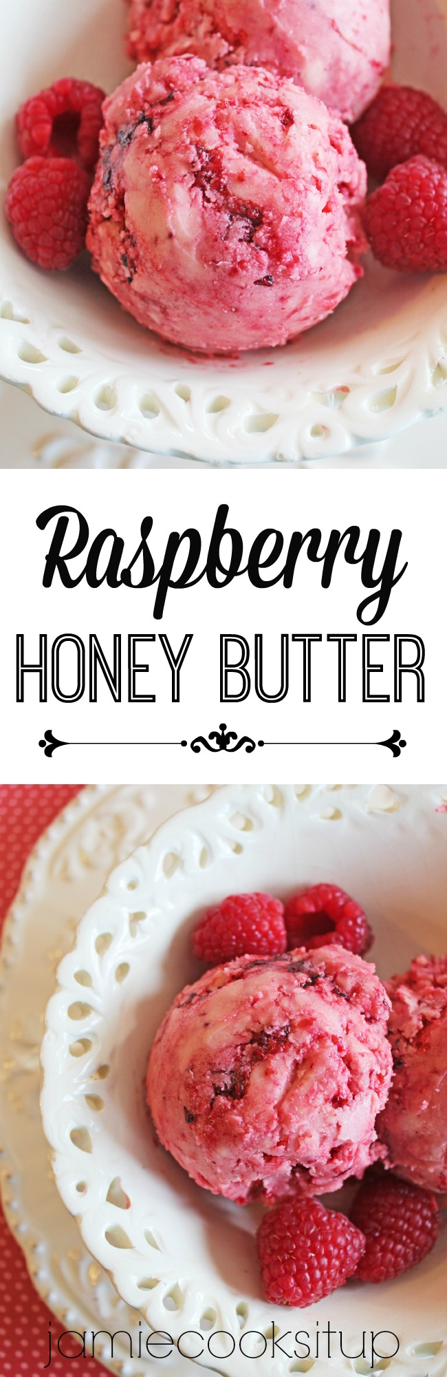 Raspberry Honey Butter from Jamie Cooks It Up!