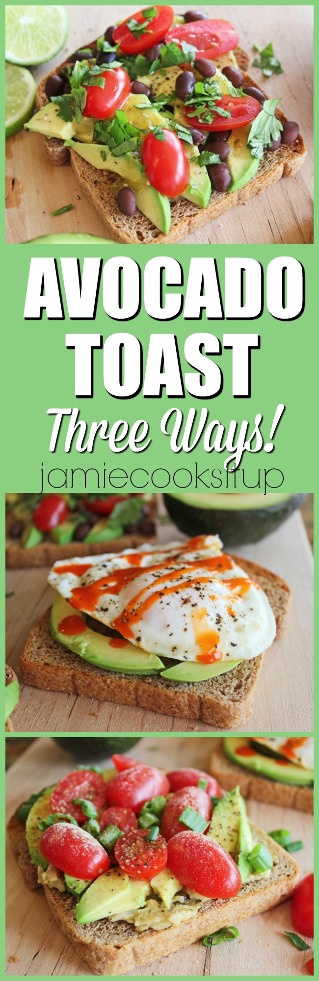Avocado Toast Three Ways from Jamie Cooks It Up!