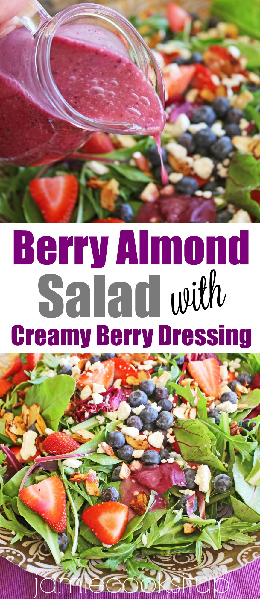 Berry Almond Salad with Creamy Berry Dressing Jamie Cooks It Up!