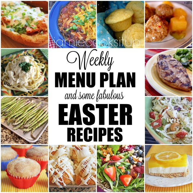 Weekly Menu Plan: March 19-26 + Easter Menu Recipes!