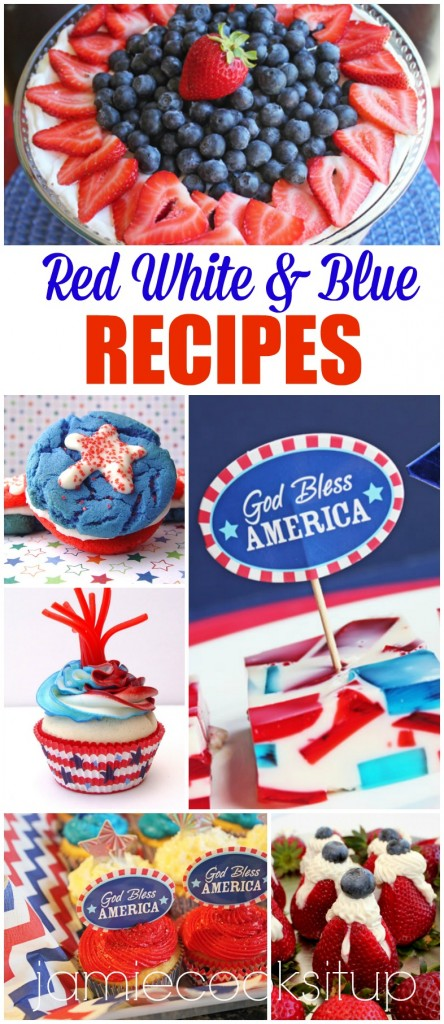 Red White and Blue Recipes from Jamie Cooks It Up!