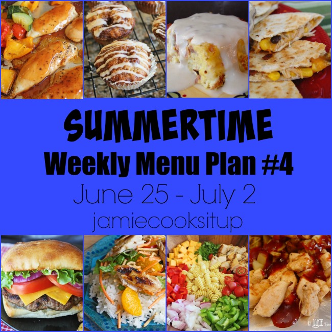 Summertime Menu Plan Week #4: June 24 – July 2