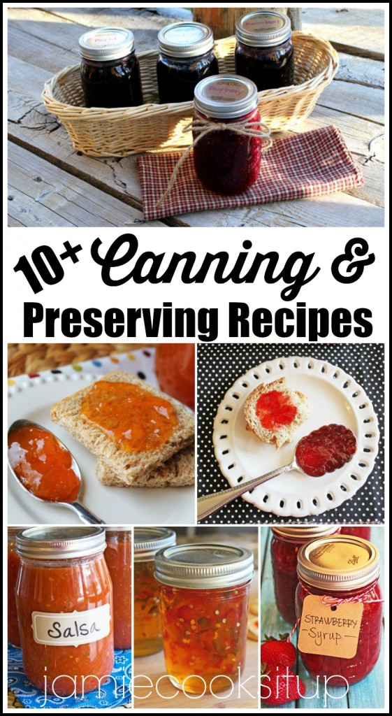 10 Plus Canning and Preserving Recipes