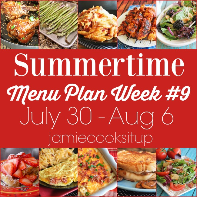 Summertime Menu Plan Week #9: July 31- Aug 6