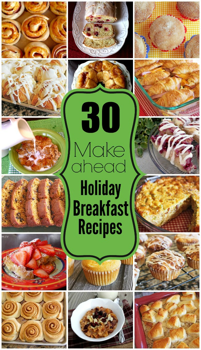 30 Holiday Make Ahead Breakfast Recipes