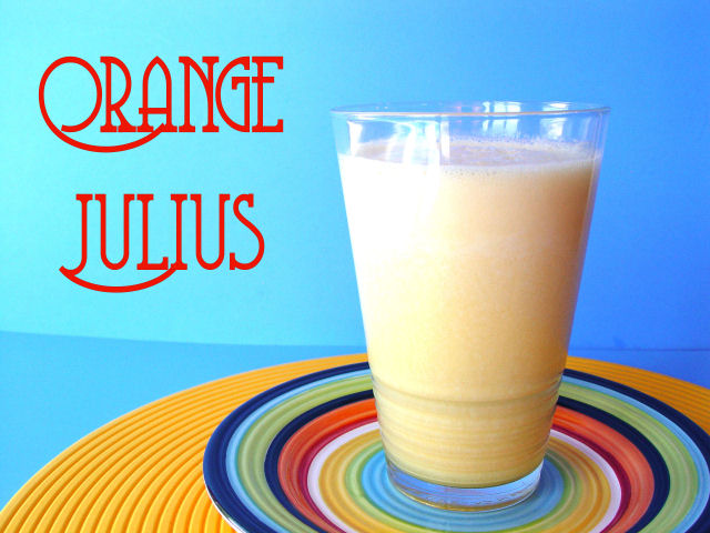 Orange Julius. A classic.