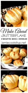 Make Ahead Butterflake Frozen Roll Dough Recipe from Jamie Cooks It Up!