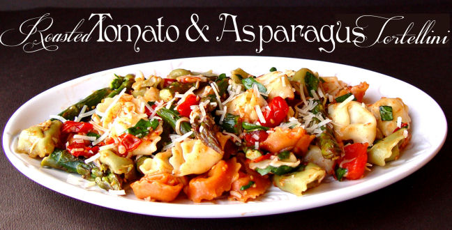 Roasted Tomato and Asparagus Tortellini