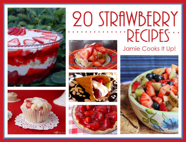 20 Strawberry Recipes