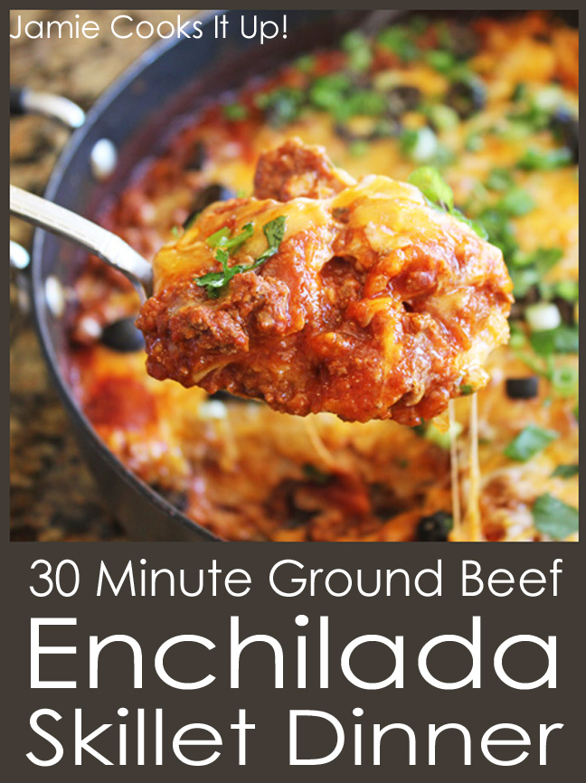 30 Minute Ground Beef Enchilada Skillet Dinner from Jamie Cooks It Up!!!