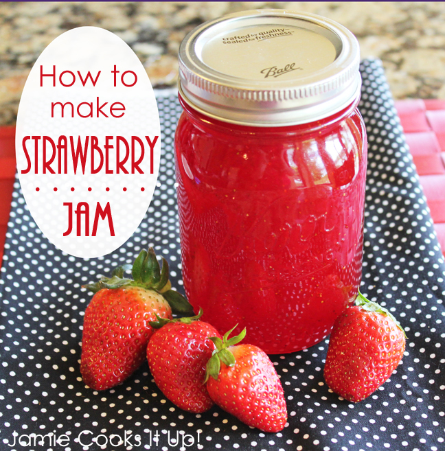 How to make Strawberry Jam from Jamie Cooks It Up!!!