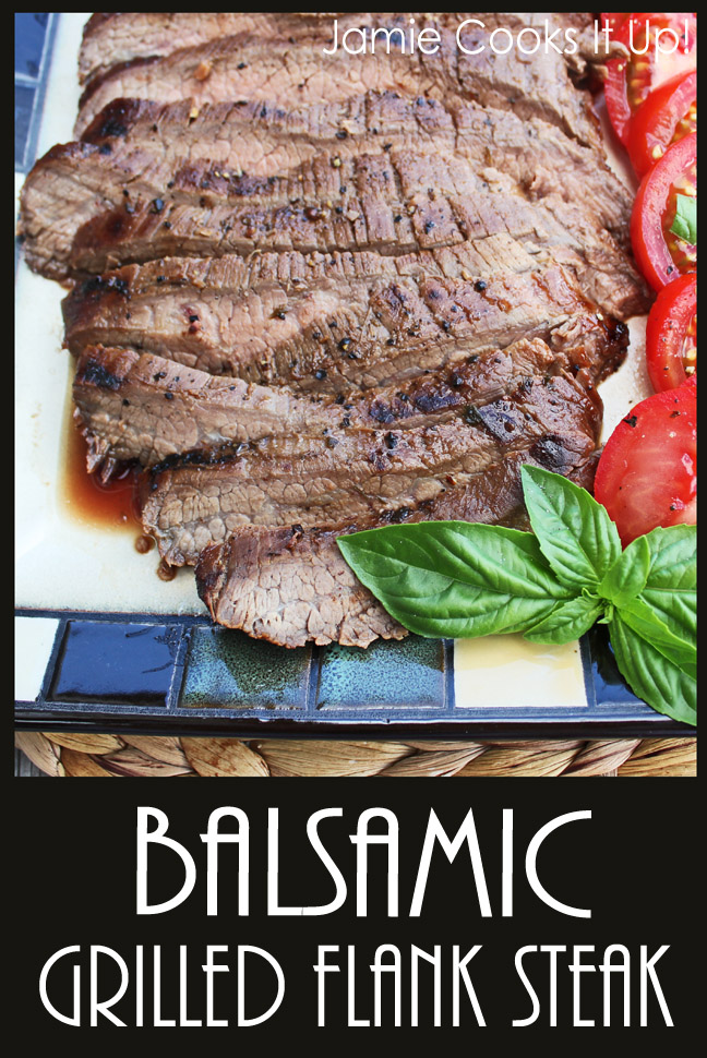 Balsamic Grilled Flank Steak from Jamie Cooks It Up!