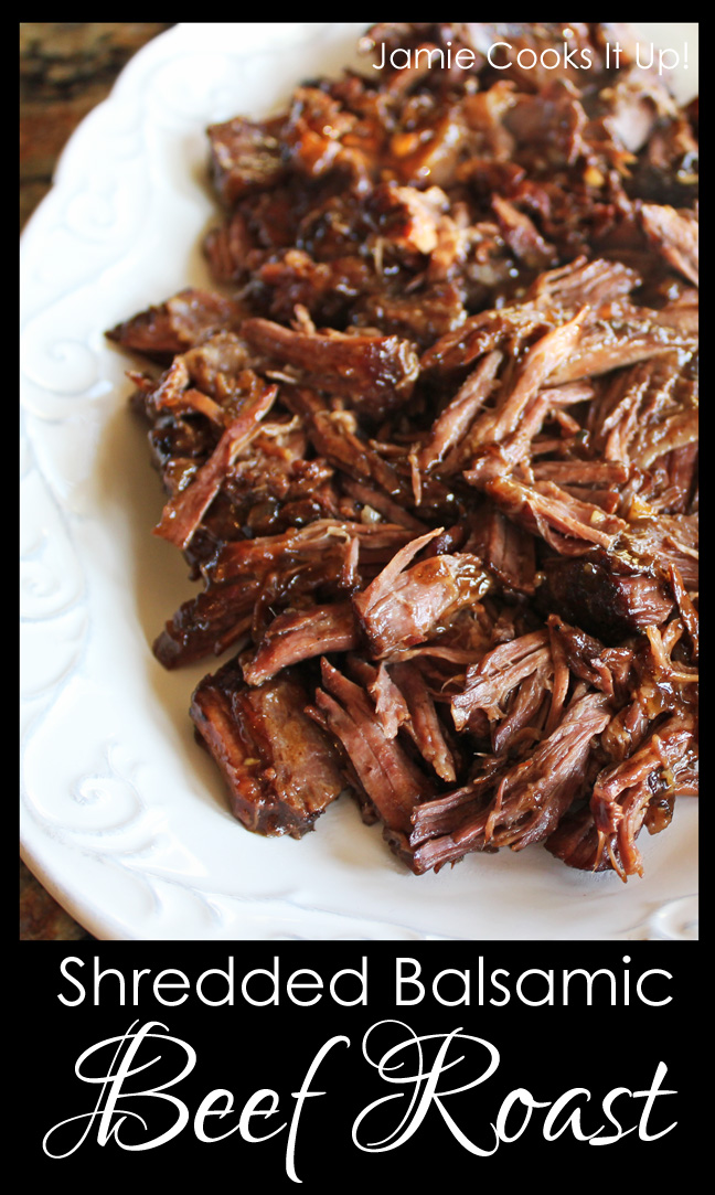 Shredded Balsamic Beef Roast from Jamie Cooks It Up!!