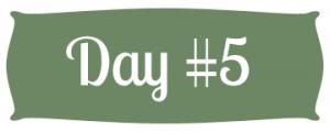 Day # 5 Green