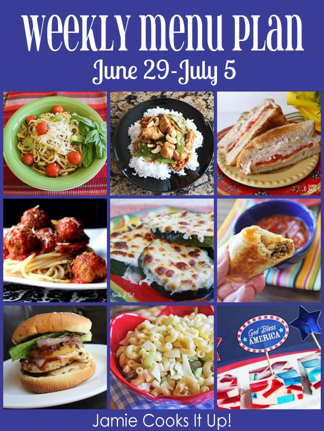 Weekly Menu Plan: June 29 – July 5   Happy 4th of July!