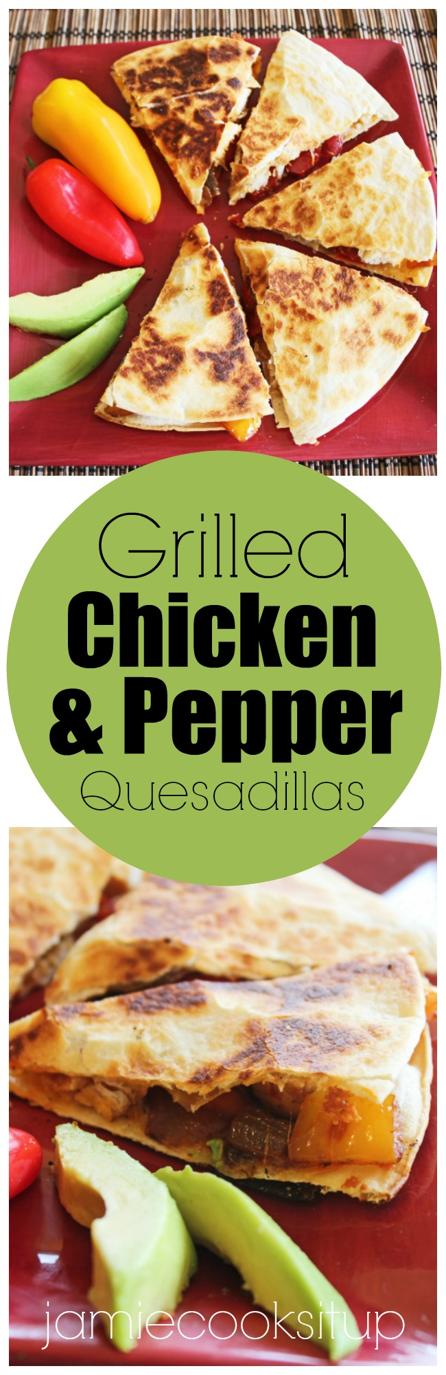 Grilled Chicken and Pepper Quesadillas from Jamie Cooks It Up!
