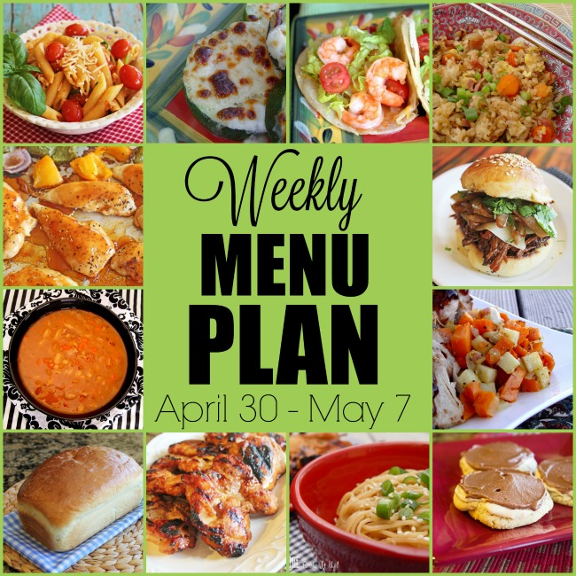 Weekly Menu Plan: April 30- May 7