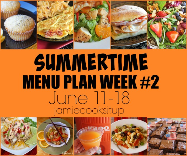 Summertime Weekly Menu Plan: Week #2, June 11-18