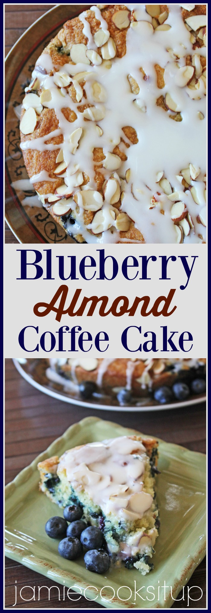 Blueberry Almond Coffee Cake Jamie Cooks It Up