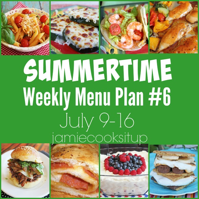 Summertime Weekly Menu Plan #6: July 9-16