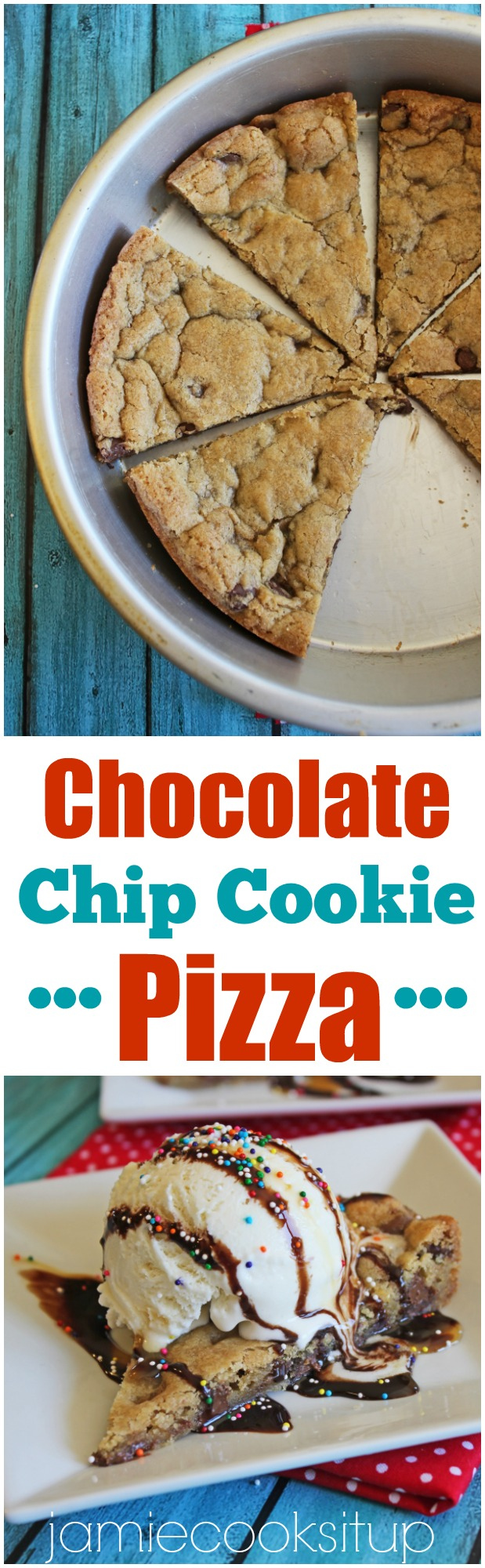 Chocolate Chip Cookie Pizza from Jamie Cooks It Up