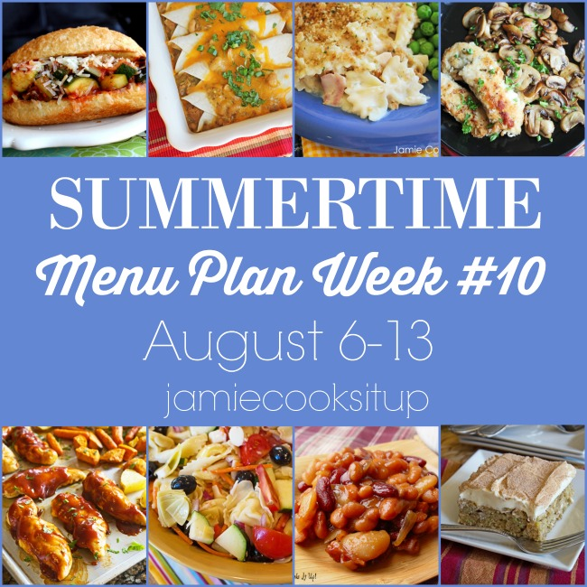 Summertime Menu Plan Week #10: August 6-13
