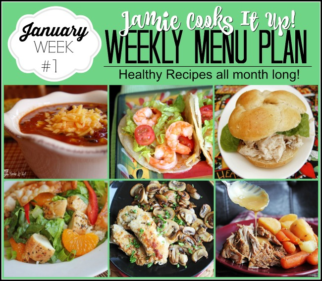 Menu Plan, January Week #1, Healthy Recipes all month long!