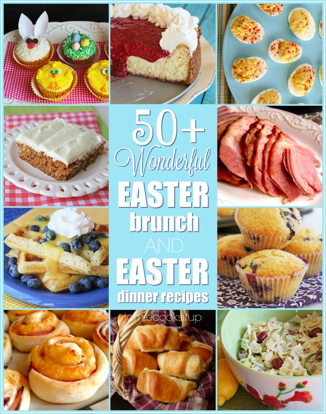 Easter Brunch and Dinner Recipes