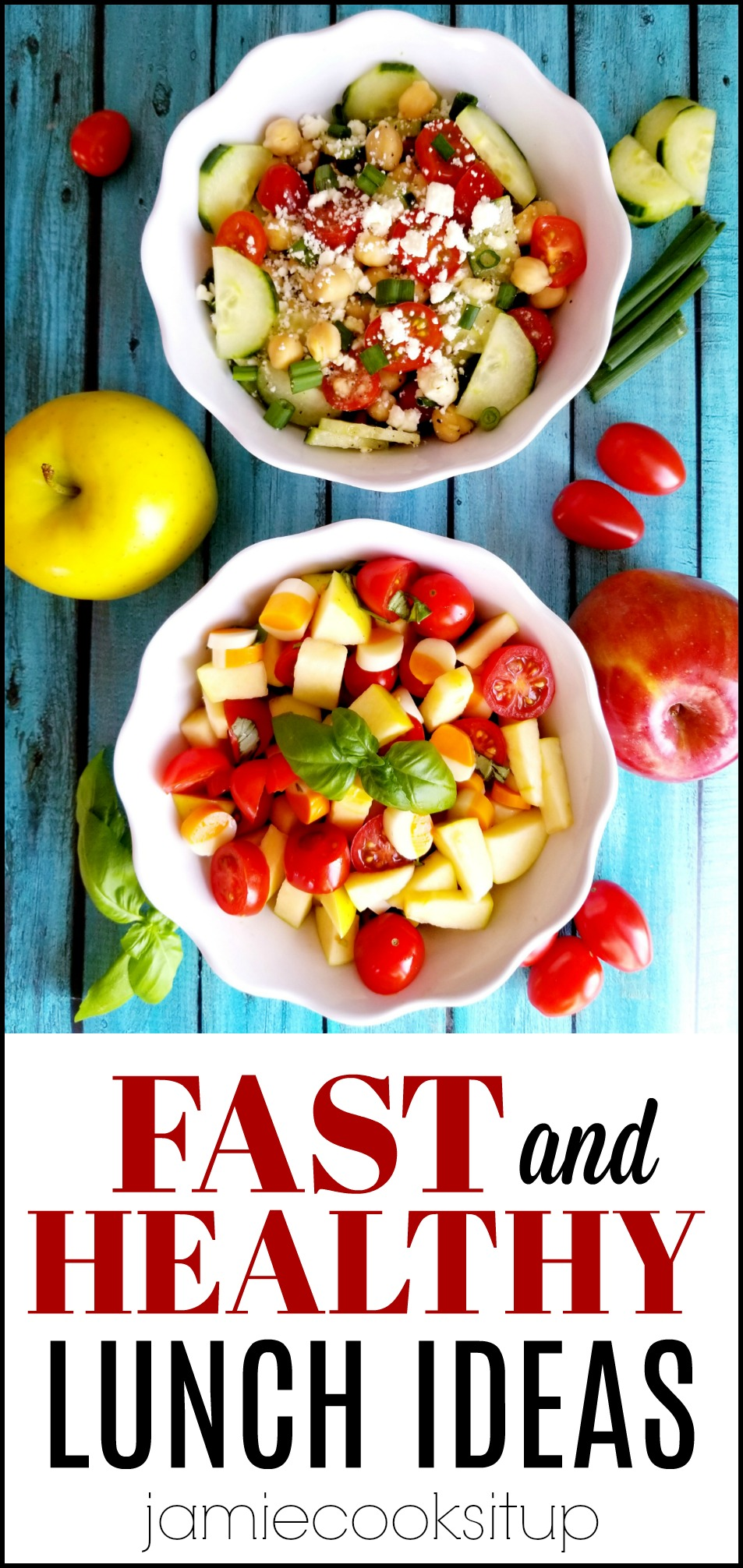 Fast and Healthy Lunch Ideas (Apple Caprese Salad and Chic Pea Greek Salad)